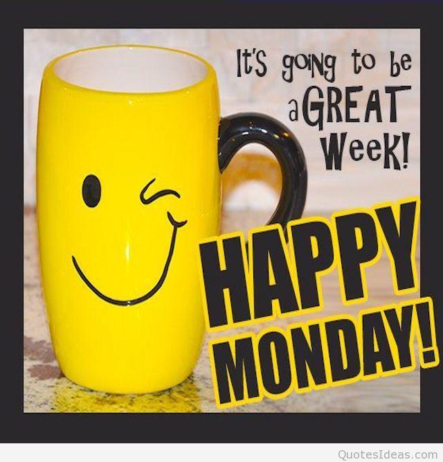 ... 712d82305f590dd1ed9ccd4ed918d0d4 152109-Happy-Monday-It-s-Going-To-Be- ...