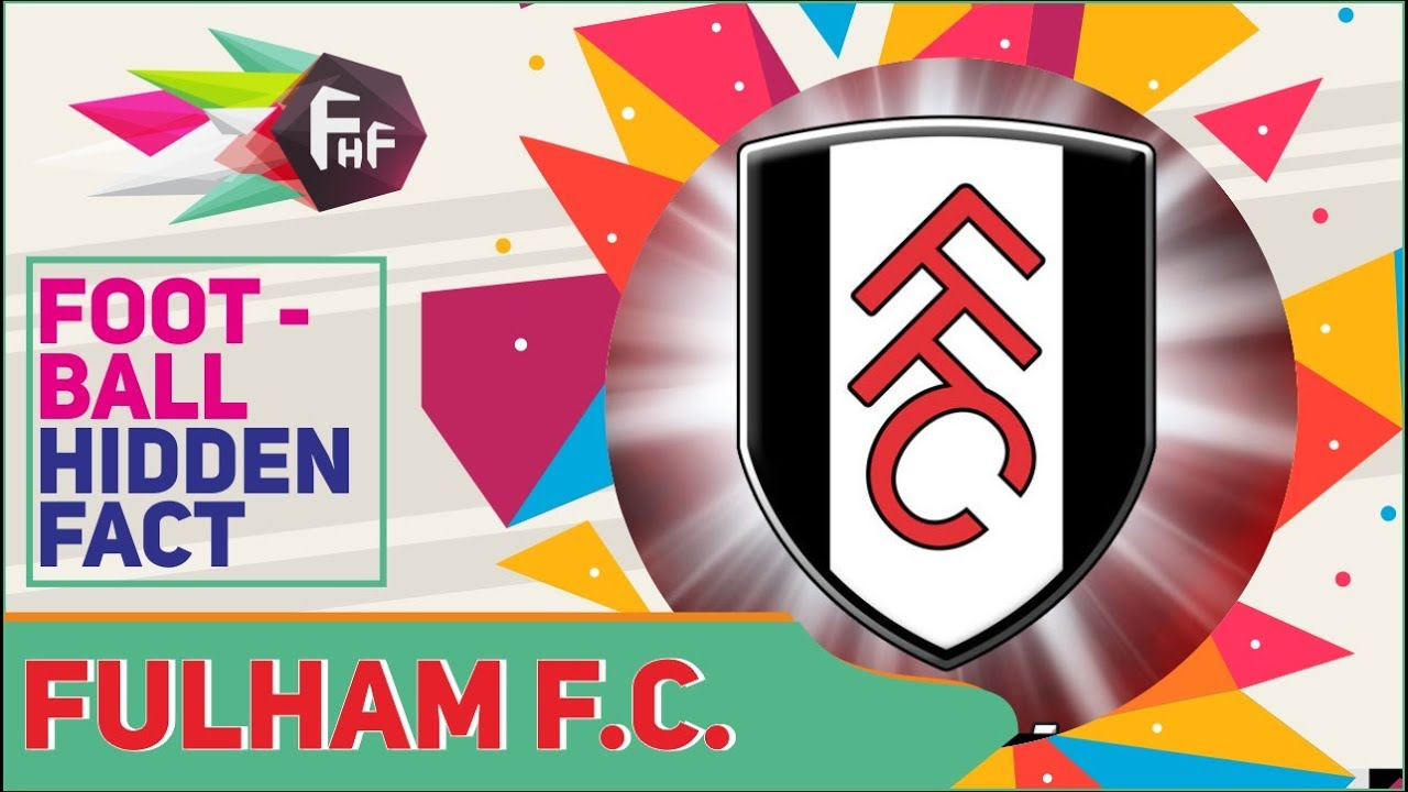 Hidden Fact FULHAM FC The Oldest Established In Premiere League!