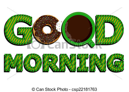 Good morning! Coffee and donuts - csp22181763