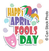 ... Happy April Fools day - An illustration of Happy April fools.
