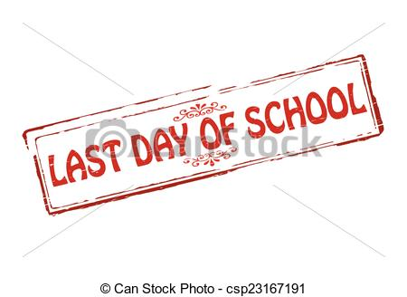 Last day of school .