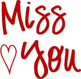 Like For You All To Know That I Love You And Will Miss You Very Much