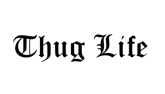 Thug Life Text