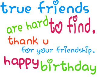 True Friends Are Hard To Find Thank You For Your Friendship